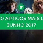 Top 10 de Artigos mais lidos no mundo de Cinema em Junho 2017